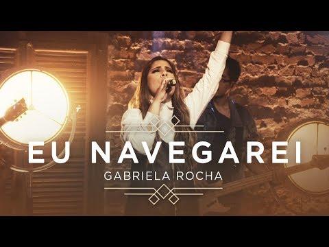 Eu Navegarei – Gabriela Rocha