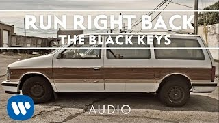 The Black Keys - Run Right Back