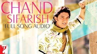 Chand Sifarish - Full Song Audio | Fanaa | Shaan | Kailash Kher | Jatin-Lalit