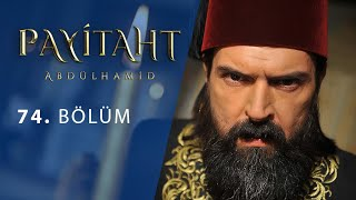 Payitaht Abdulhamid episode 74 with English subtitles Full HD