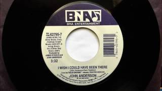 I Wish I Could Have Been There , John Anderson  , 1994 45RPM