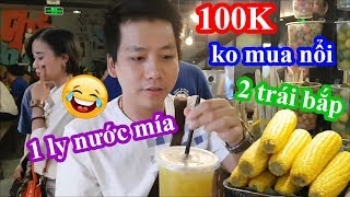 Lần đầu tiên đi ăn food street cầm 100k không mua nổi 2 trái bắp và 1 ly nước mía