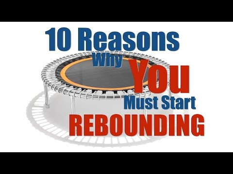 Video 10 Reasons Why You Must Start Rebounding - The Thought Gym Rebound Exercise