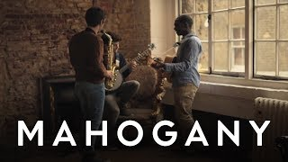 The Intermission Project   I've Been Waiting | Mahogany Session