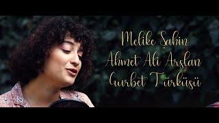 Melike Şahin & Ahmet Ali Arslan   Gurbet Türküsü