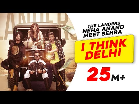 Download I Think Delhi | The Landers | Neha Anand | Meet Sehra | TeamDG | Latest Punjabi Song 2019 HD Mp4 3GP Video and MP3