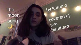 the moon song by karen o (cover)