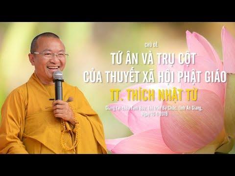 Tứ ân và trụ cột của thuyết xã hội Phật giáo - TT. Thích Nhật Từ