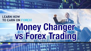 Money Changer versus Forex Trading (Filipino Version)