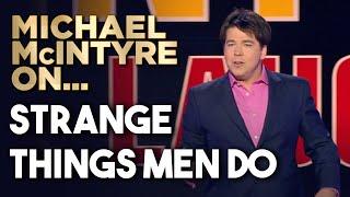 Strange Things Men Do