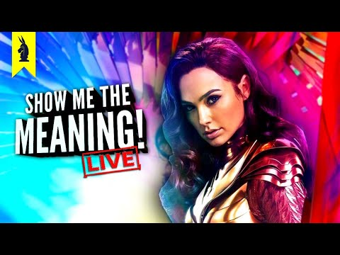 Wonder Woman 1984 – Show Me the Meaning! LIVE!