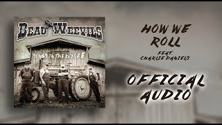 Beau Weevils Feat. Charlie Daniels - How We Roll - Songs in the Key of E (Official Audio)