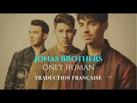 Jonas Brothers - Only Human | Traduction Française