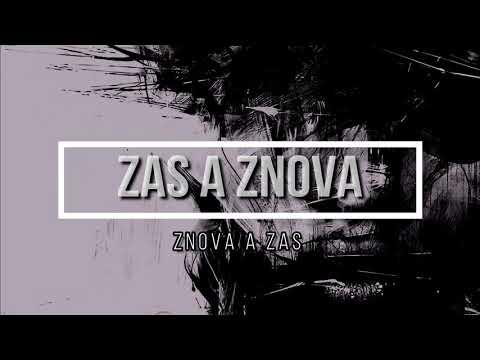 Zas A Znova - ZAS A ZNOVA - ZNOVA A ZAS (Official Lyric Video)