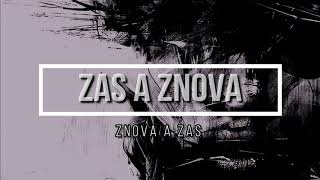 Video ZAS A ZNOVA - ZNOVA A ZAS (Official Lyric Video)