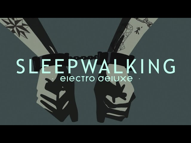 Sleepwalking - ELECTRO DELUXE