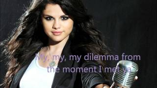 Selena Gomez - My Dilemma - Lyrics
