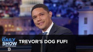 Trevor's Dog Fufi - Between the Scenes | The Daily Show