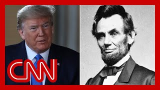 Trump compares himself to Lincoln. Historian says he's wrong