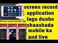 screen record apps- Top 10 application ood ku duubeysid shaashada mobileka iyo live
