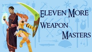 Eleven More Weapon Masters