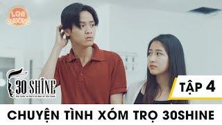 chuyen-tinh-xom-tro-30shine-loa-phuong-phim-dai-tap-tap-4-phim-hai-2018