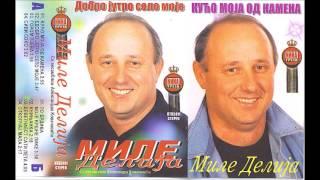 Mile Delija - Dobro Jutro Selo Moje - (Audio 2004)