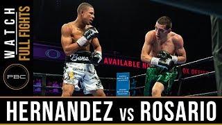 Hernandez vs Rosario FULL FIGHT: February 23, 2019 - PBC on FS1