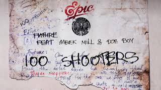 Future 100 Shooters (audio) Ft Meek Mill,doe Boy