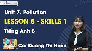 Unit 7 - Skills 1 - Tiếng Anh 8 chương trình mới - Cô Quang Thị Hoàn