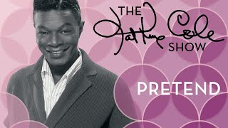 "Nat King Cole - ""Pretend (August 1957 Version)"""