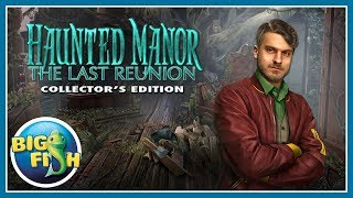 Haunted Manor: The Last Reunion Collector's Edition video
