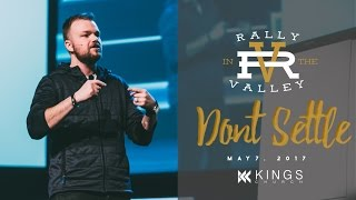 Don't Settle, Rally In The Valley | Pastor Brent Ingersoll