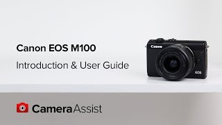 Canon EOS M100 Mirrorless Tutorial - Introduction and User Guide