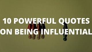 10 Quotes On Influence