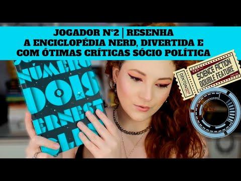 JOGADOR Nº2 | A ENCICLOPÉDIA NERD, DIVERTIDA E COM ÓTIMAS CRÍTICAS SÓCIO POLÍTICA