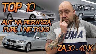 Top 10 aut na pierwszą furę i nie tylko za 30 - 40 tys zł