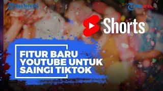 YouTube Jajal Fitur Baru Shorts di Indonesia, Disebut Jadi Saingan Baru Tiktok dan Instagram Reels