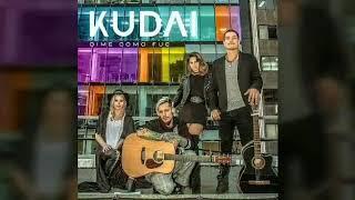 Kudai   Dime Cómo Fue (Official Audio)