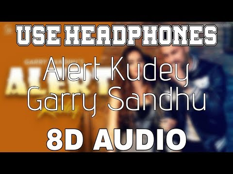 Alert Kudey (Daru Boldi) Garry Sandhu [8D AUDIO] 8D Punjabi Songs 2019