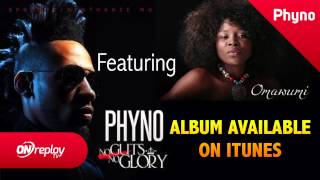 Phyno - Chukwu Na Enye ft. Omawumi (Official Track)