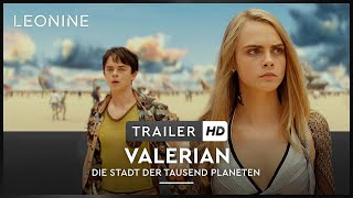 Valerian - Die Stadt der tausend Planeten Film Trailer