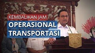 Mengikuti Arahan Presiden, Gubernur Anies Kembalikan Jam Operasional TransJakarta, MRT, dan LRT