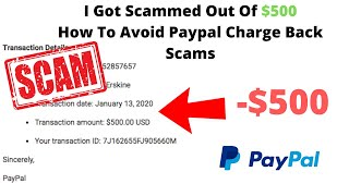 Scammed Out Of $500 - How To Avoid Paypal Charge Back Scams