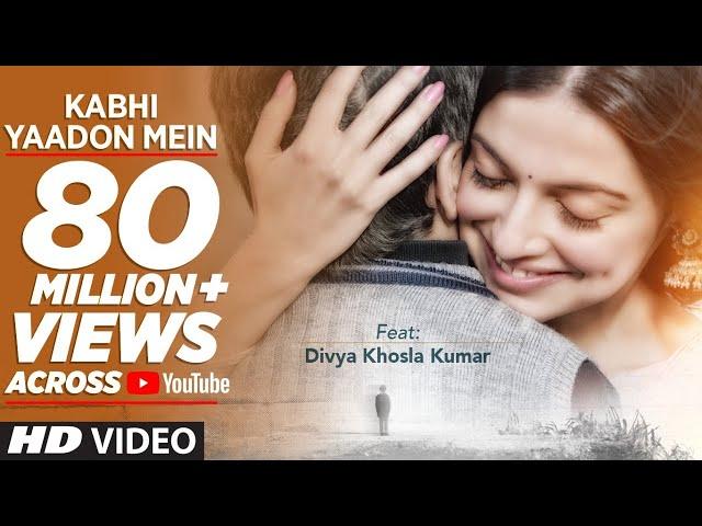 Kabhi Yaadon Mein Full Video Song HD | Divya Khosla Kumar, Arijit Singh