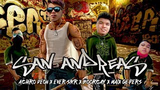 SAN ANDREAS - EVER SLKR X BOORCAY X ACR DEON X KKA MALX ( LYRIC VIDEO )