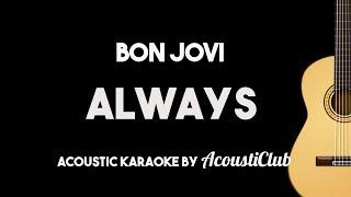Bon Jovi   Always (Acoustic Guitar Karaoke Version)