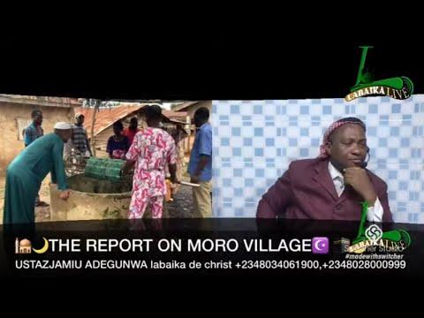 USTAZJAMIU/THE REPORT ON MORO VILLAGE,OGUN STATE NIGERIA.