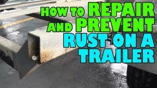How to Repair and Prevent Rust on a Trailer