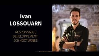 Interview d'Ivan LOSSOUARN, Responsable de Développement aux 500 Nocturnes